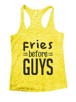Fries Before Guys Burnout Tank Top By Funny Threadz Funny Shirt Small / Yellow