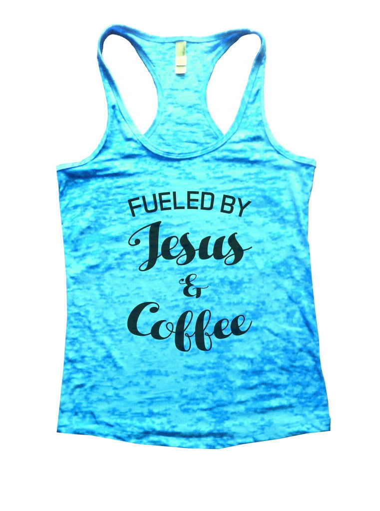 Fueled By Jesus & Coffee Burnout Tank Top By Funny Threadz Funny Shirt Small / Tahiti Blue
