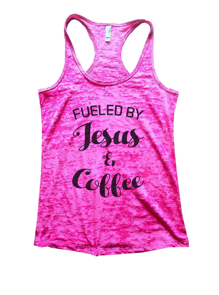 Fueled By Jesus & Coffee Burnout Tank Top By Funny Threadz Funny Shirt Small / Shocking Pink