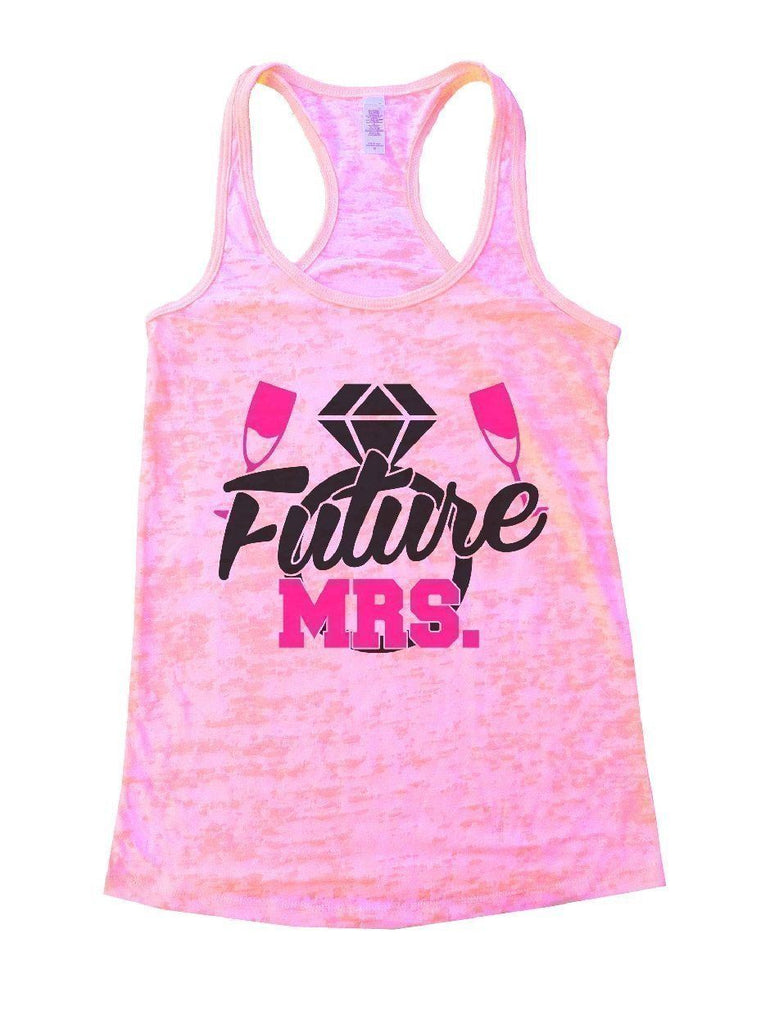 Future MRS. Burnout Tank Top By Funny Threadz Funny Shirt Small / Light Pink