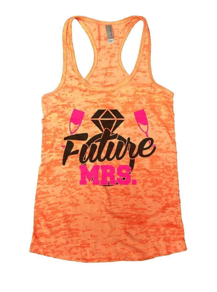 Future MRS. Burnout Tank Top By Funny Threadz Funny Shirt Small / Neon Orange