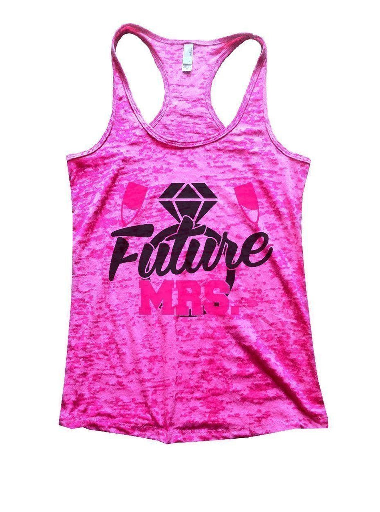 Future MRS. Burnout Tank Top By Funny Threadz Funny Shirt Small / Shocking Pink