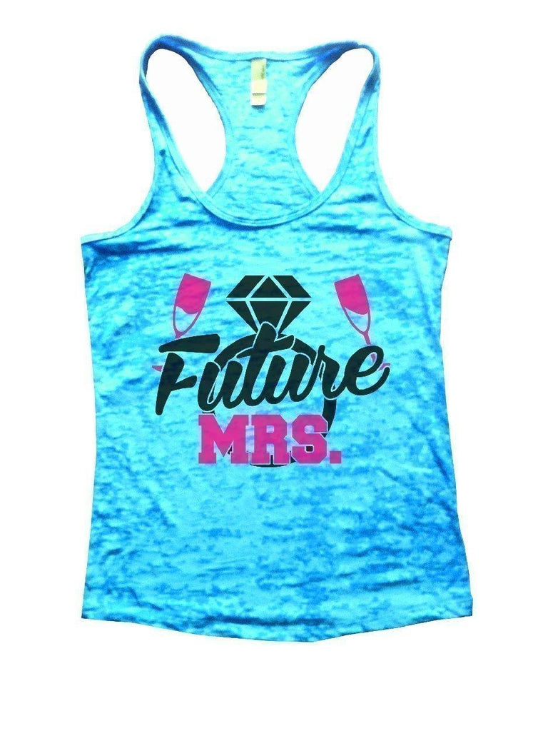 Future MRS. Burnout Tank Top By Funny Threadz Funny Shirt Small / Tahiti Blue