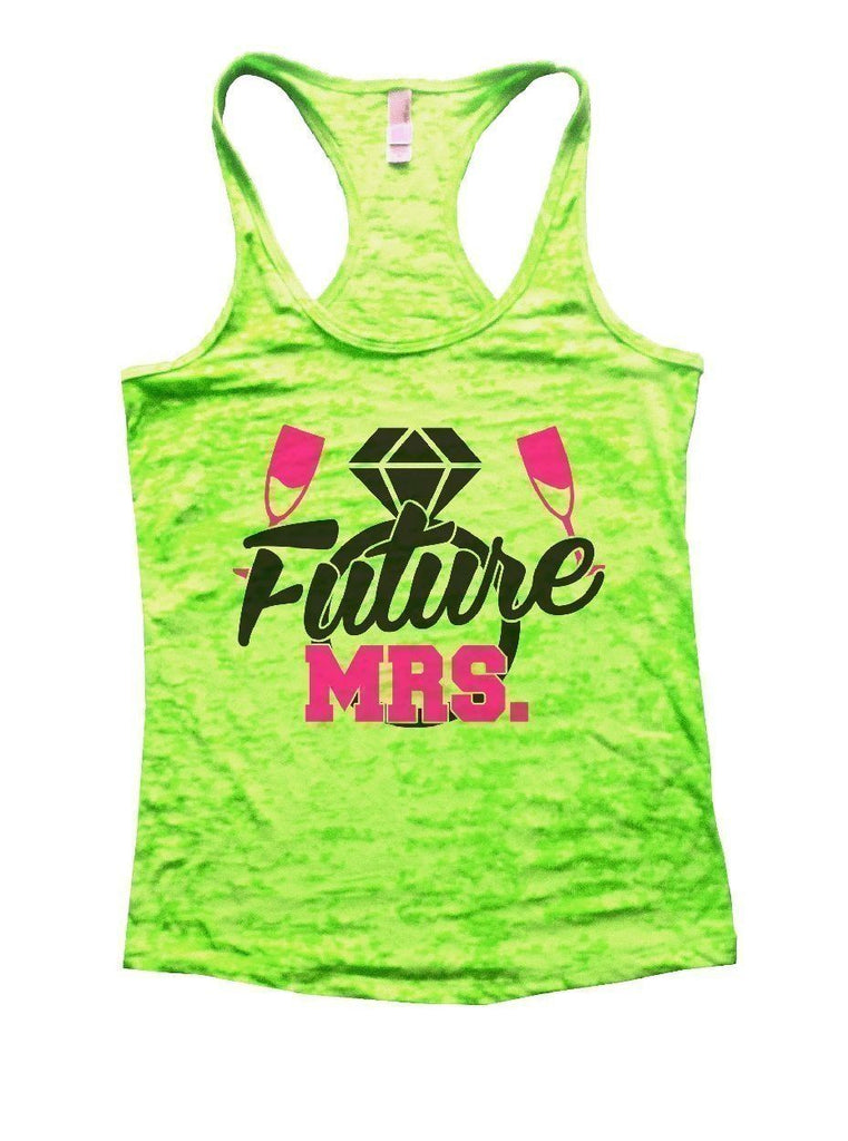 Future MRS. Burnout Tank Top By Funny Threadz Funny Shirt Small / Neon Green