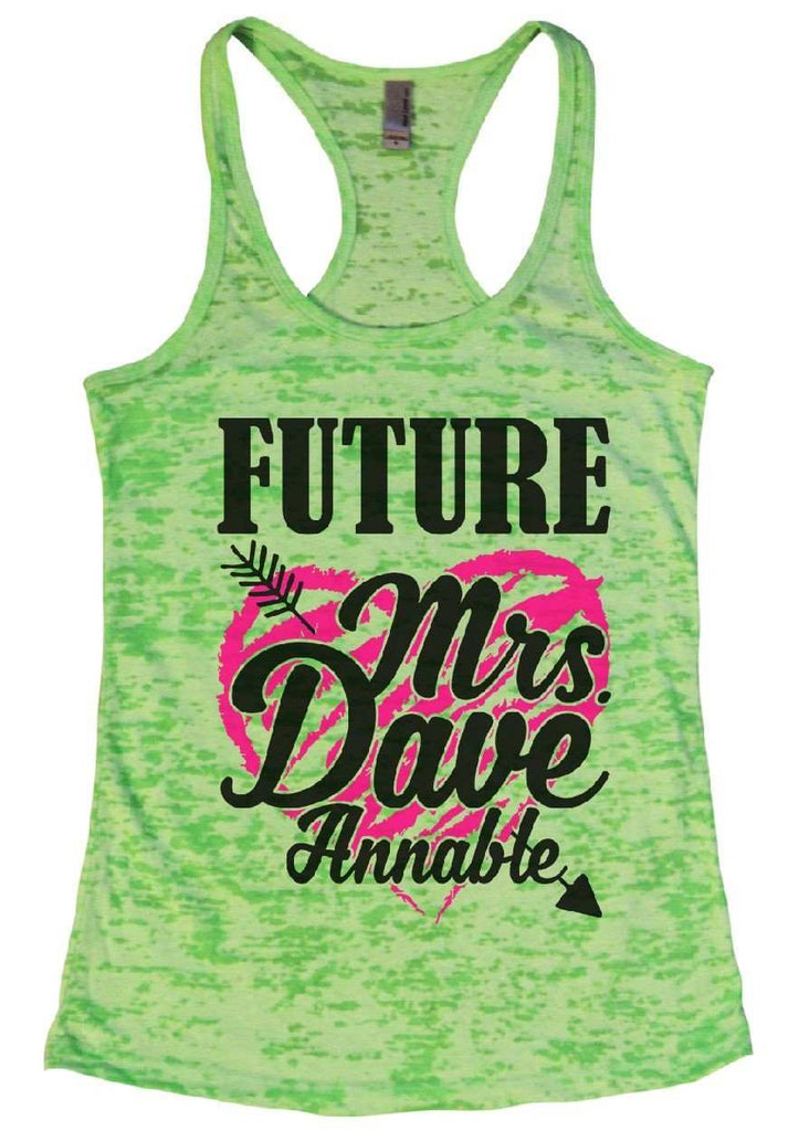 Future Mrs. Dave Annable Burnout Tank Top By Funny Threadz - FunnyThreadz.com