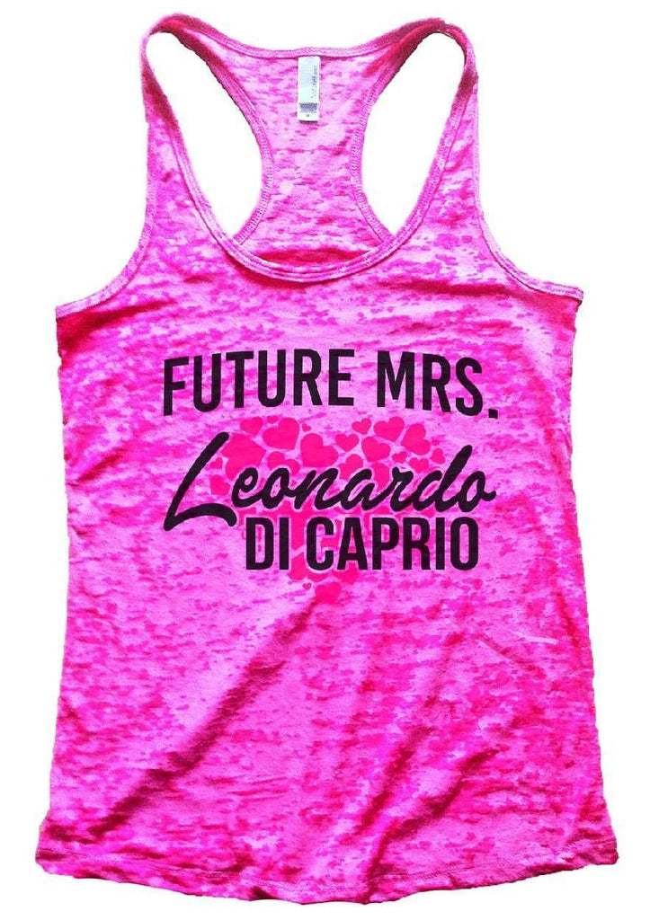 FUTURE MRS. Leonardo DI CAPRIO Burnout Tank Top By Funny Threadz Funny Shirt Small / Shocking Pink