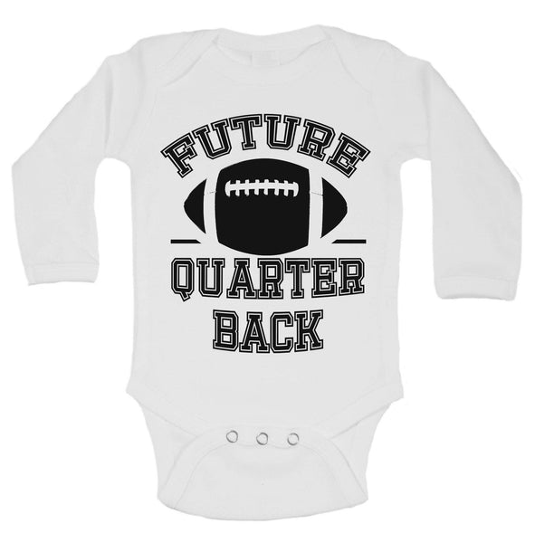 Future Quarter Back Funny Kids Onesie Funny Shirt Long Sleeve 0-3 Months