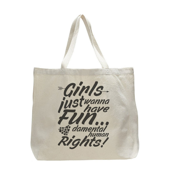 Girls Just Wanna Have Fundamental Human Rights! - Trendy Natural Canvas Bag - Funny and Unique - Tote Bag Funny Shirt