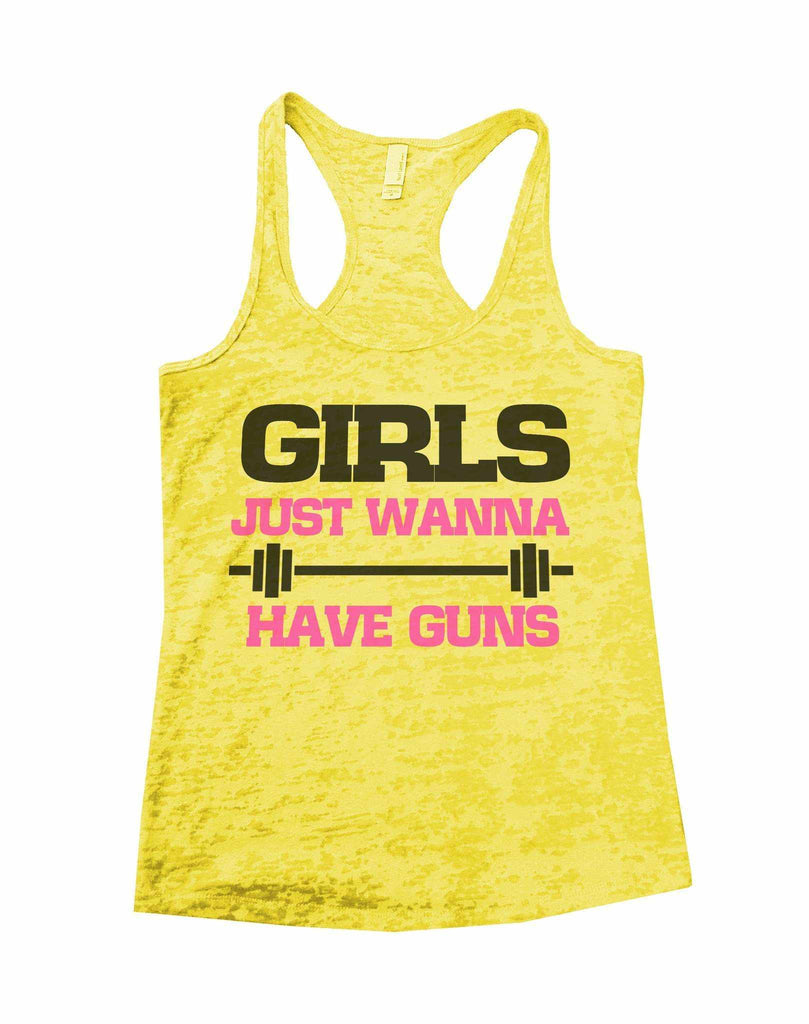 Girls Just Wanna Have Guns Burnout Tank Top By Funny Threadz Funny Shirt Small / Yellow