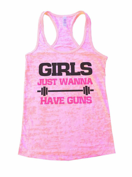 Girls Just Wanna Have Guns Burnout Tank Top By Funny Threadz Funny Shirt Small / Light Pink