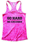 Go Hard No Excuses Burnout Tank Top By Funny Threadz Funny Shirt Small / Shocking Pink