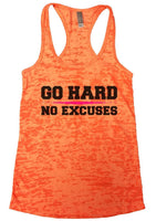 Go Hard No Excuses Burnout Tank Top By Funny Threadz Funny Shirt Small / Neon Orange