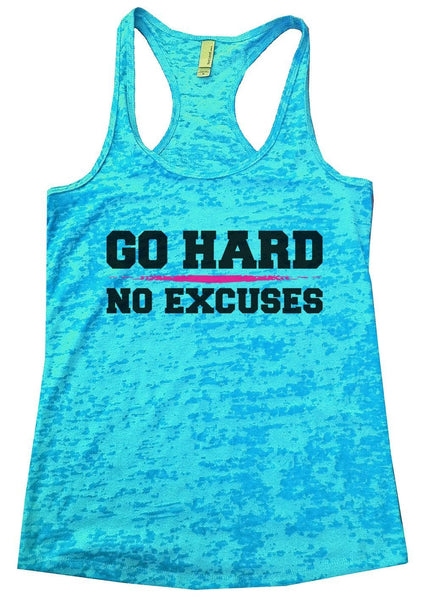 Go Hard No Excuses Burnout Tank Top By Funny Threadz Funny Shirt Small / Tahiti Blue