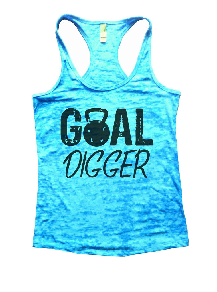 Goal Digger Burnout Tank Top By Funny Threadz Funny Shirt Small / Tahiti Blue