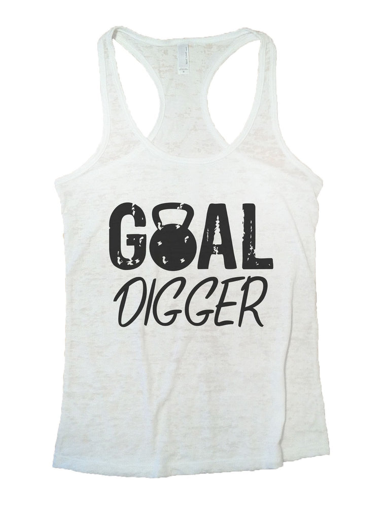 Goal Digger Burnout Tank Top By Funny Threadz Funny Shirt Small / White