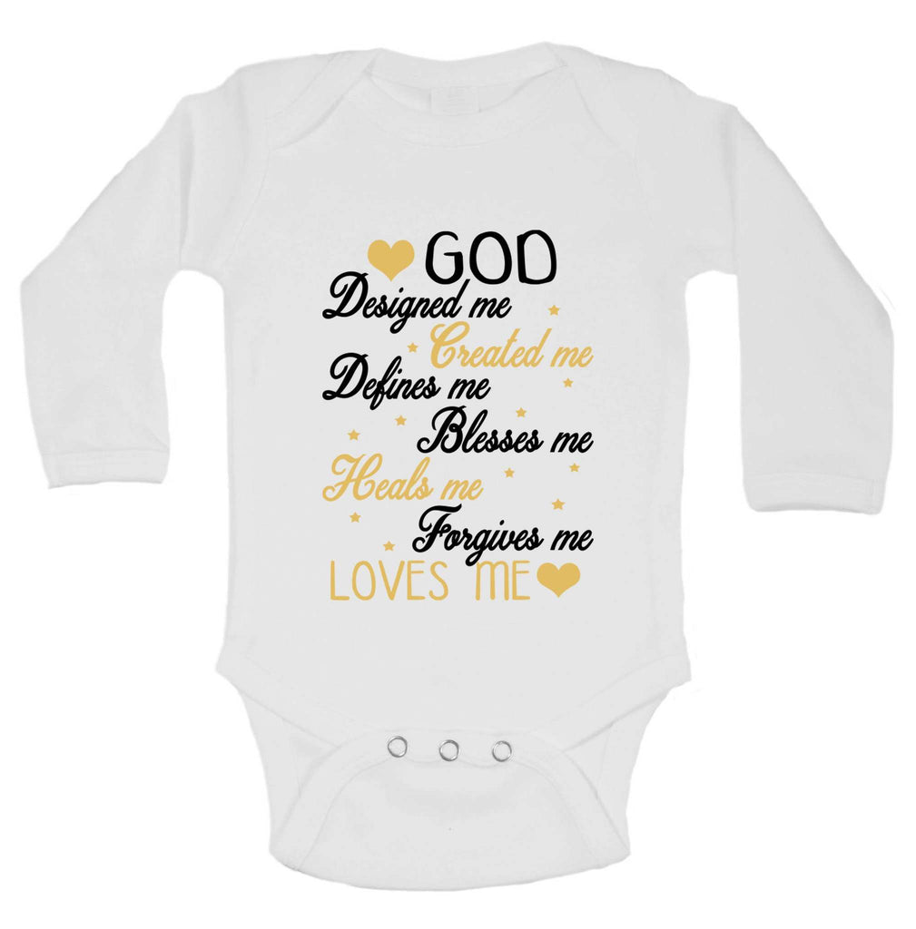 God Designed Me Created Me Defines Me Blesses Me Heals Me Forgives Me Loves Me Funny Kids Onesie Funny Shirt Long Sleeve 0-3 Months