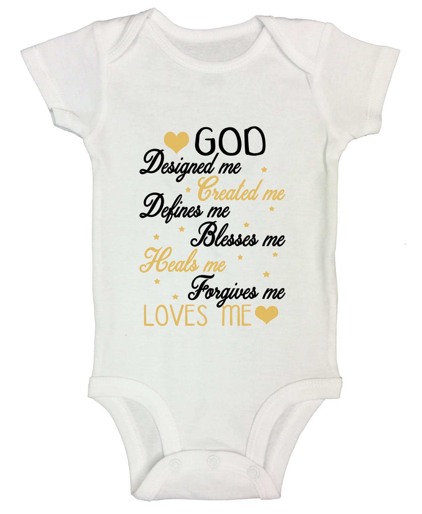 God Designed Me Created Me Defines Me Blesses Me Heals Me Forgives Me Loves Me Funny Kids Onesie Funny Shirt Short Sleeve 0-3 Months
