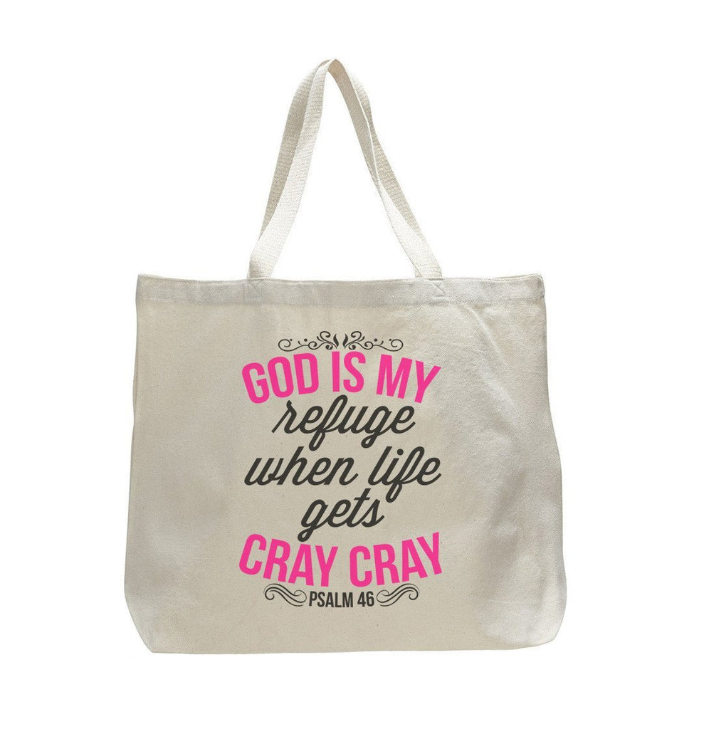 God Is My Refuge When Life Gets Cray Cray - Trendy Natural Canvas Bag - Funny and Unique - Tote Bag Funny Shirt