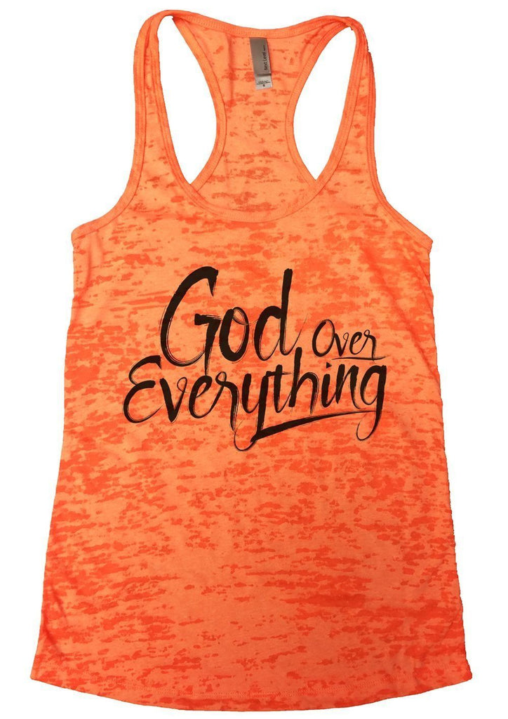 God Over Everything Burnout Tank Top By Funny Threadz Funny Shirt Small / Neon Orange