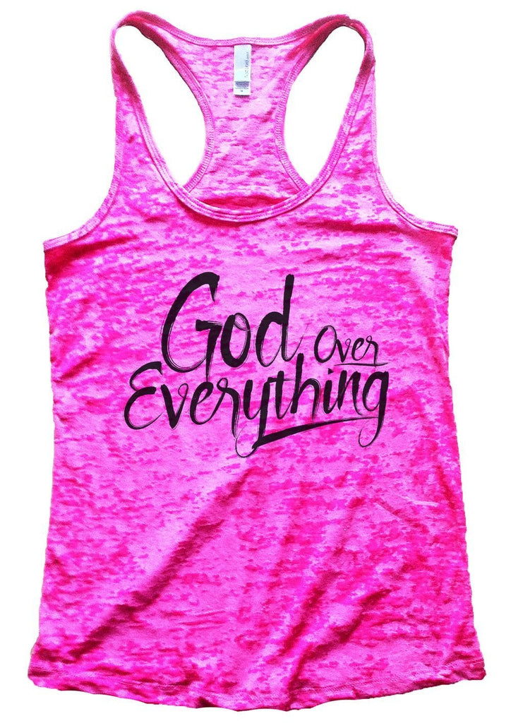God Over Everything Burnout Tank Top By Funny Threadz Funny Shirt Small / Shocking Pink