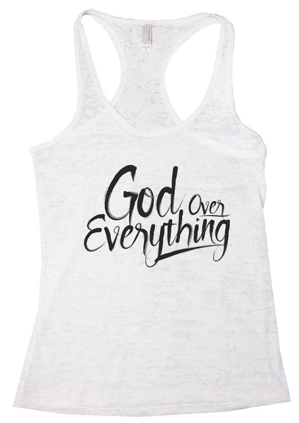 God Over Everything Burnout Tank Top By Funny Threadz Funny Shirt Small / White