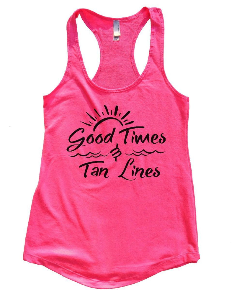 Good Times Tan Lines Womens Workout Tank Top Funny Shirt Small / Hot Pink