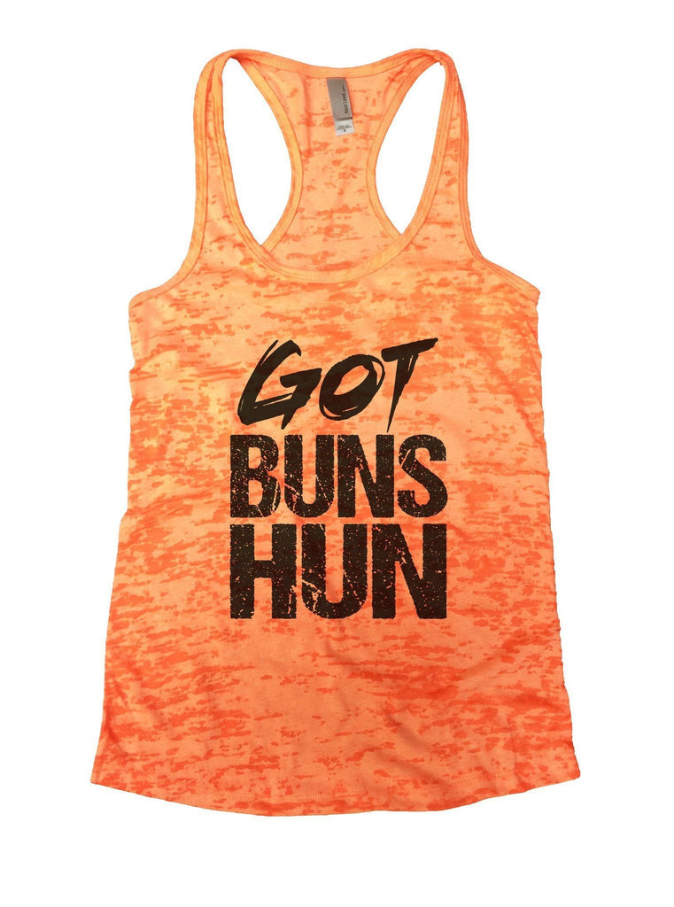 Got Buns Hun Burnout Tank Top By Funny Threadz Funny Shirt Small / Neon Orange