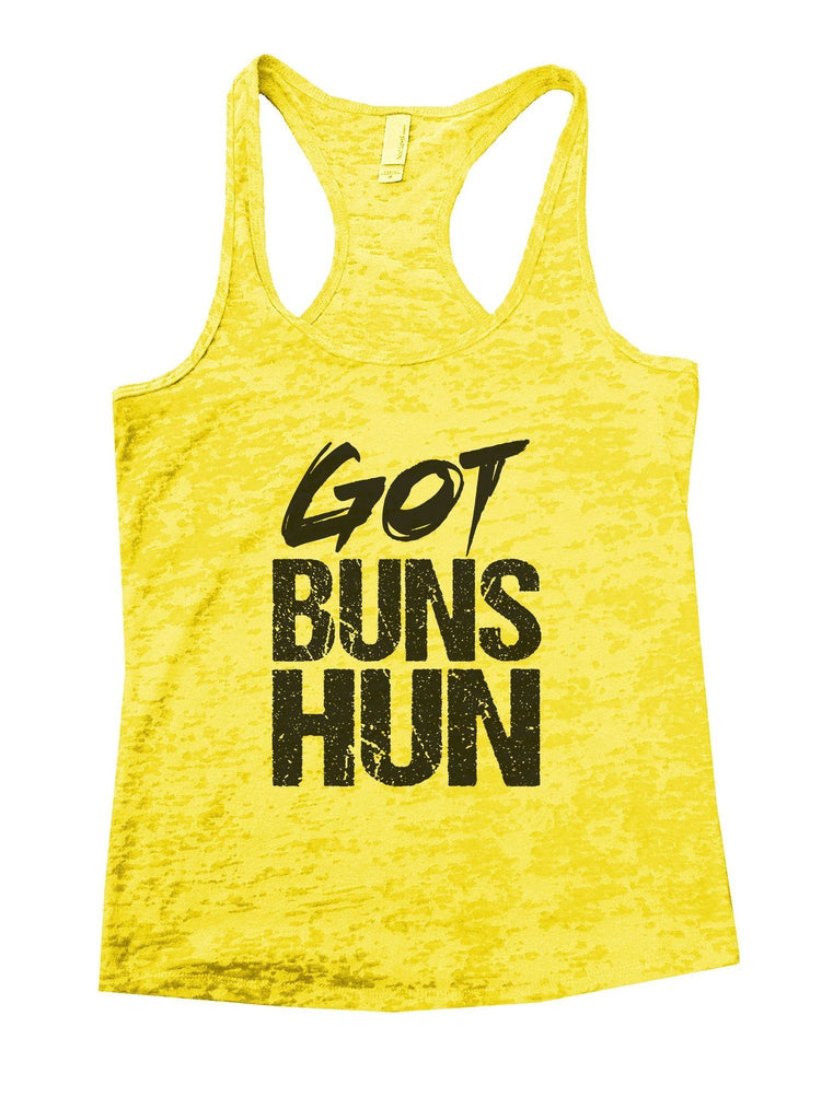 Got Buns Hun Burnout Tank Top By Funny Threadz Funny Shirt Small / Yellow