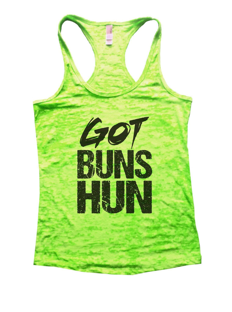 Got Buns Hun Burnout Tank Top By Funny Threadz Funny Shirt Small / Neon Green