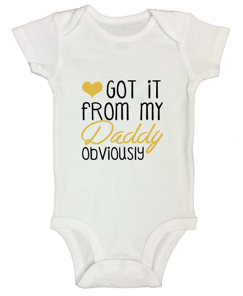 Got It From My Daddy Obviously Funny Kids Onesie Funny Shirt Short Sleeve 0-3 Months