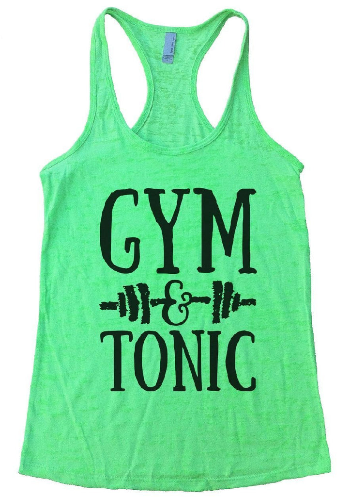 GYM & TONIC Burnout Tank Top By Funny Threadz Funny Shirt Small / Neon Green