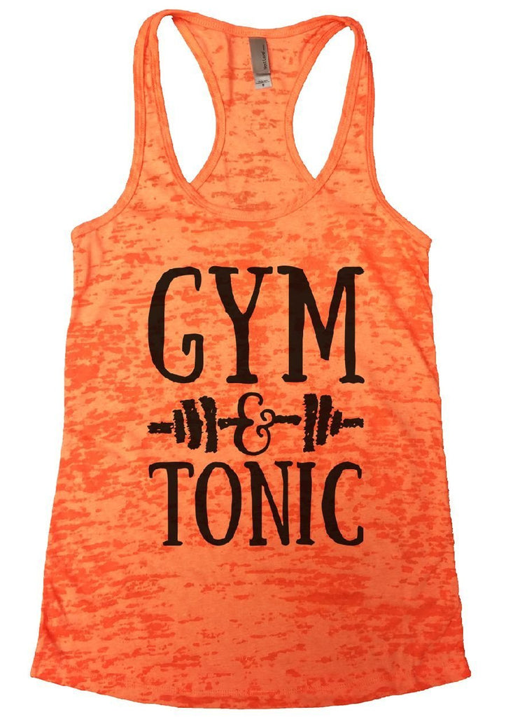 GYM & TONIC Burnout Tank Top By Funny Threadz Funny Shirt Small / Neon Orange