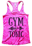 GYM & TONIC Burnout Tank Top By Funny Threadz Funny Shirt Small / Shocking Pink
