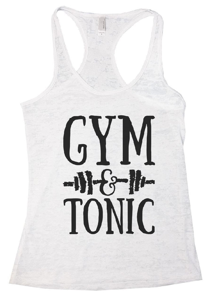 GYM & TONIC Burnout Tank Top By Funny Threadz Funny Shirt Small / White