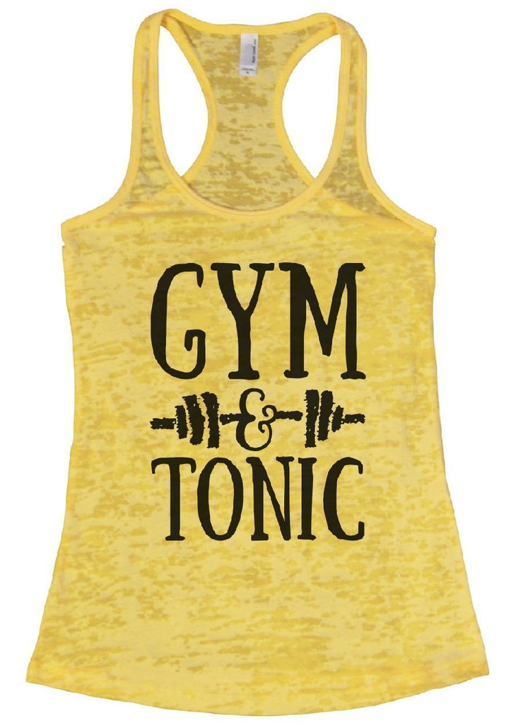 GYM & TONIC Burnout Tank Top By Funny Threadz Funny Shirt Small / Yellow