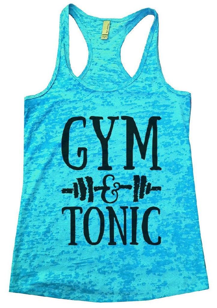 GYM & TONIC Burnout Tank Top By Funny Threadz Funny Shirt Small / Tahiti Blue