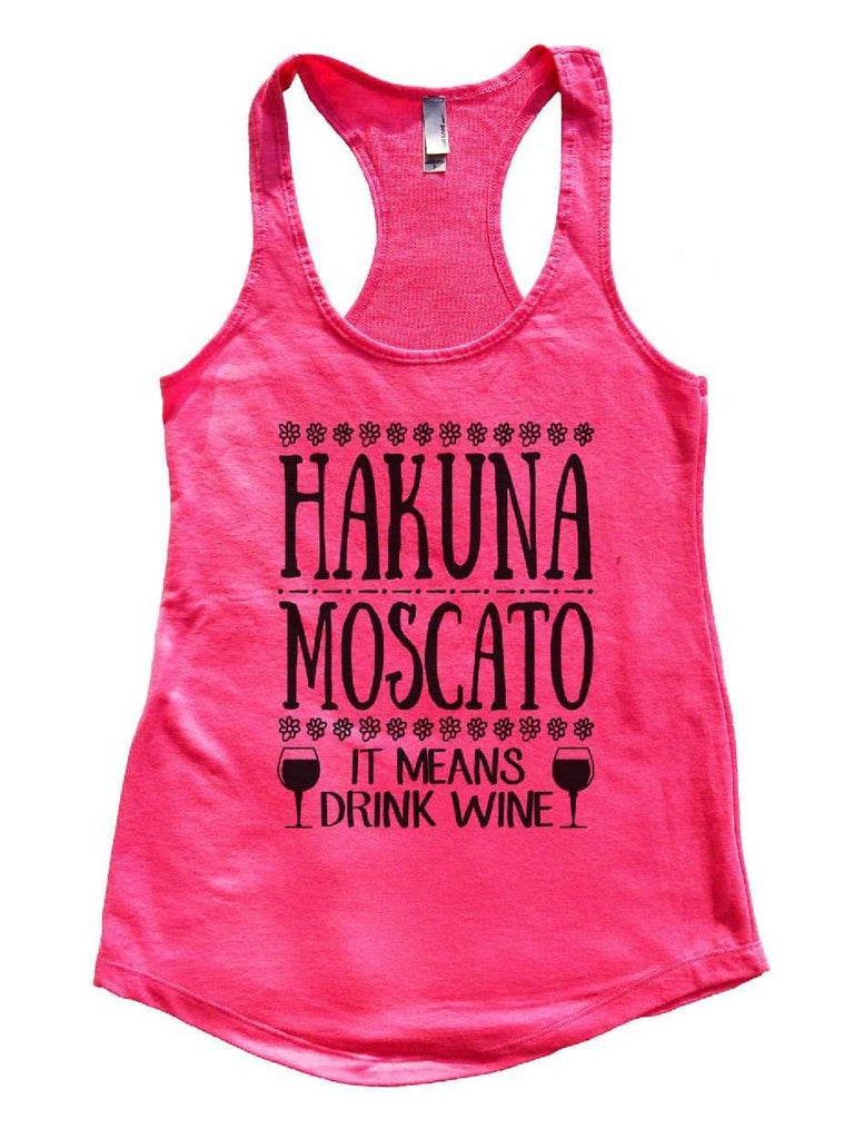 Hakuna Moscato (It Means Drink Wine) Womens Workout Tank Top Funny Shirt Small / Hot Pink