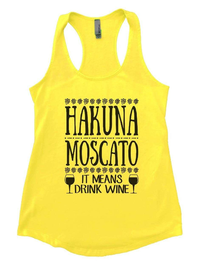Hakuna Moscato (It Means Drink Wine) Womens Workout Tank Top Funny Shirt Small / Yellow