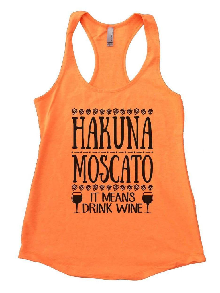 Hakuna Moscato (It Means Drink Wine) Womens Workout Tank Top Funny Shirt Small / Neon Orange