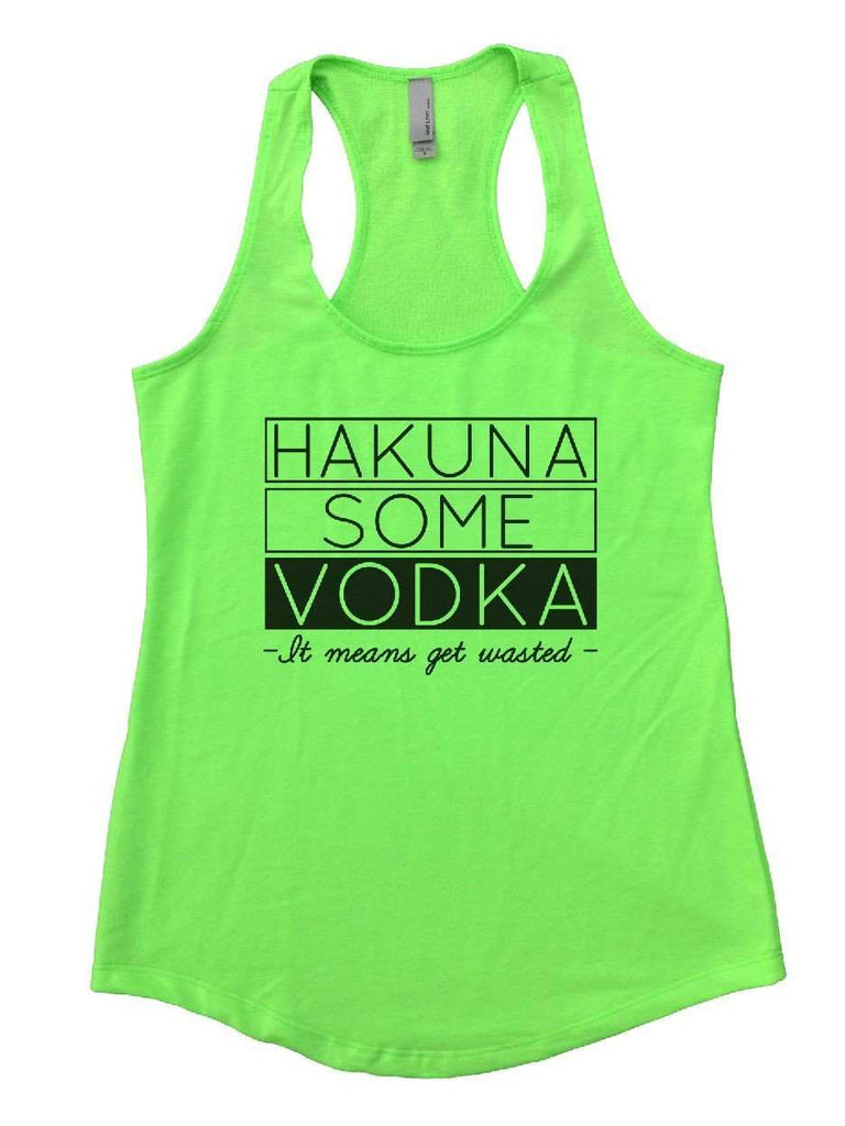 Hakuna Some Vodka Womens Workout Tank Top - FunnyThreadz.com