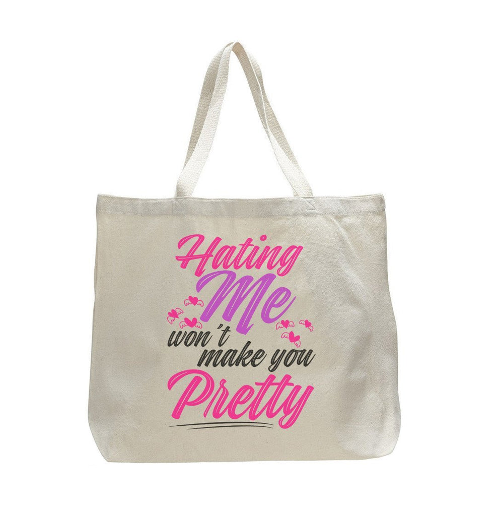 Hating Me Won't Make You Pretty - Trendy Natural Canvas Bag - Funny and Unique - Tote Bag - FunnyThreadz.com