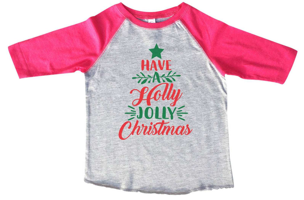 Have A Holly Jolly Christmas BOYS OR GIRLS BASEBALL 3/4 SLEEVE RAGLAN - VERY SOFT TRENDY SHIRT 2379 Funny Shirt 2T Toddler / Pink