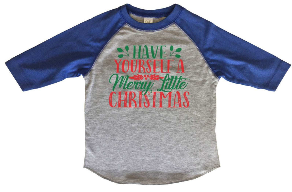 Have Yourself A Merry Little Christmas BOYS OR GIRLS BASEBALL 3/4 SLEEVE RAGLAN - VERY SOFT TRENDY SHIRT 2377 Funny Shirt 2T Toddler / Blue