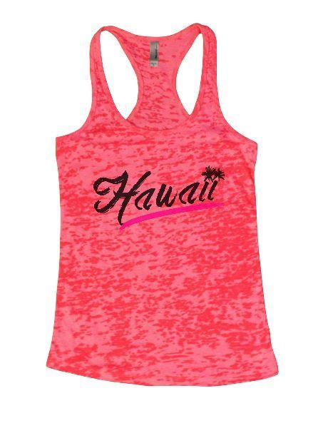 Hawaii Burnout Tank Top By Funny Threadz Funny Shirt Small / Shocking Pink