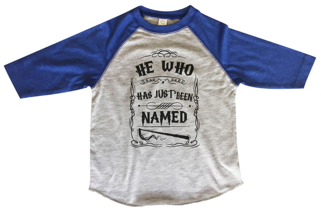 He Who Has Just Been Named BOYS OR GIRLS BASEBALL 3/4 SLEEVE RAGLAN - VERY SOFT TRENDY SHIRT B370 Funny Shirt 2T Toddler / Blue