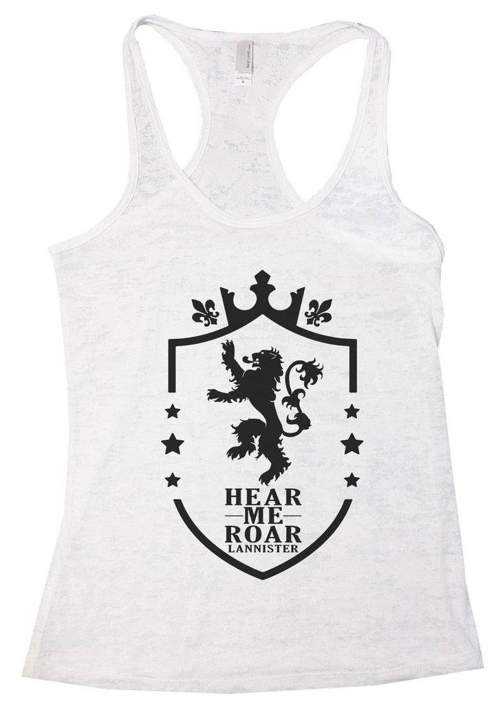 Hear Me Roar Lannister Burnout Tank Top By Funny Threadz Funny Shirt Small / White
