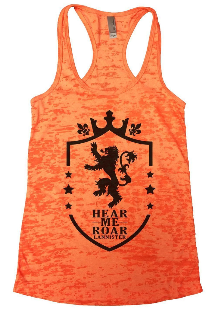 Hear Me Roar Lannister Burnout Tank Top By Funny Threadz Funny Shirt Small / Neon Orange