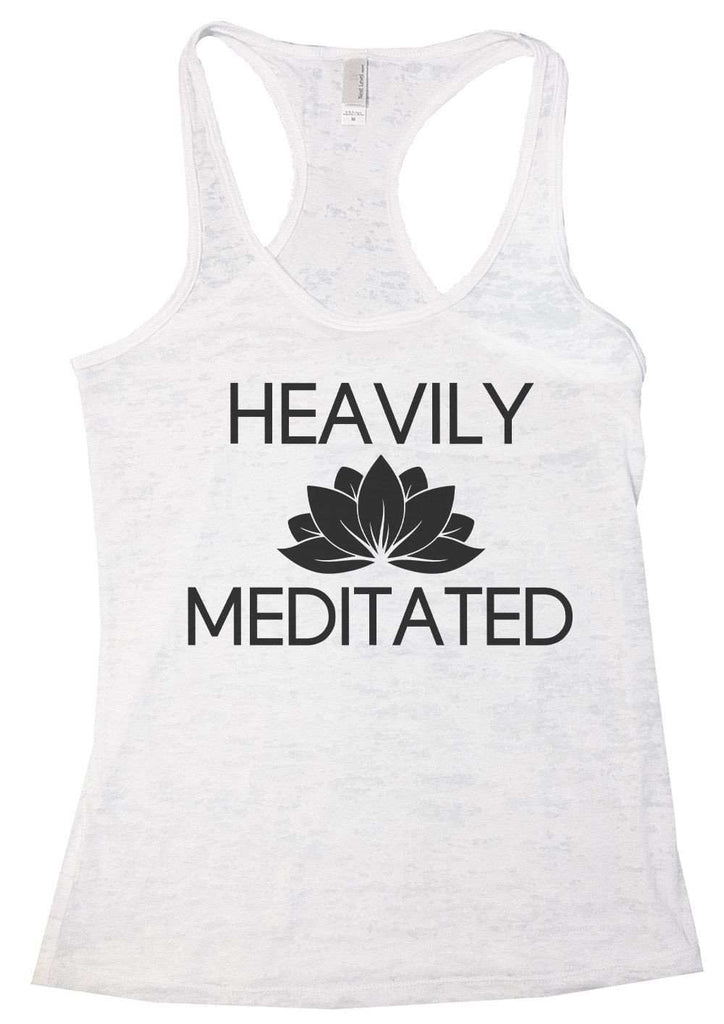 Heavily Meditated Burnout Tank Top By Funny Threadz Funny Shirt Small / White