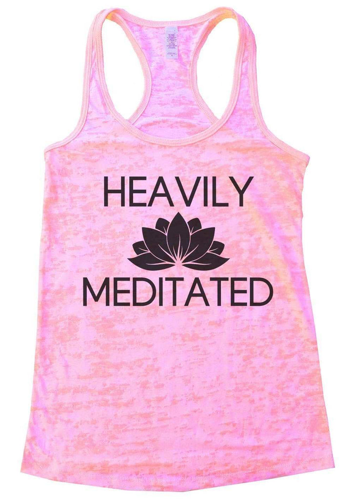 Heavily Meditated Burnout Tank Top By Funny Threadz Funny Shirt Small / Light Pink