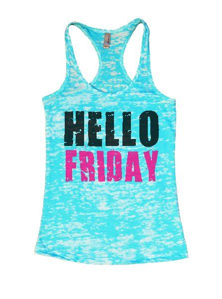 Hello Friday Burnout Tank Top By Funny Threadz Funny Shirt Small / Tahiti Blue